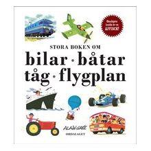 Stora boken om bilar,båtar,tåg,flygplan
