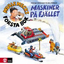 Mulle Mecks första bok om Maskiner på fjället