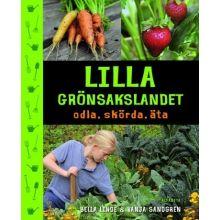 Lilla grönsakslandet odla, skörda, äta