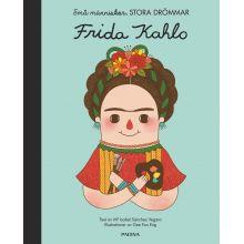 Frida Kahlo, små människor stora drömmar