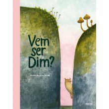 Vem ser Dim?