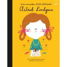 Astrid Lindgren Små människor stora drömmar